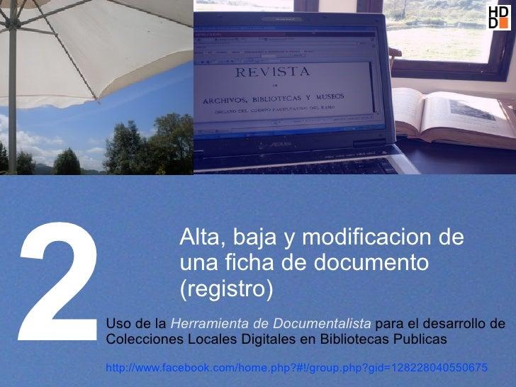 2                 Alta, baja y modificacion de                 una ficha de documento                 (registro)     Uso d...