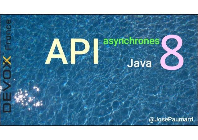 @JosePaumard asynchrones Java
