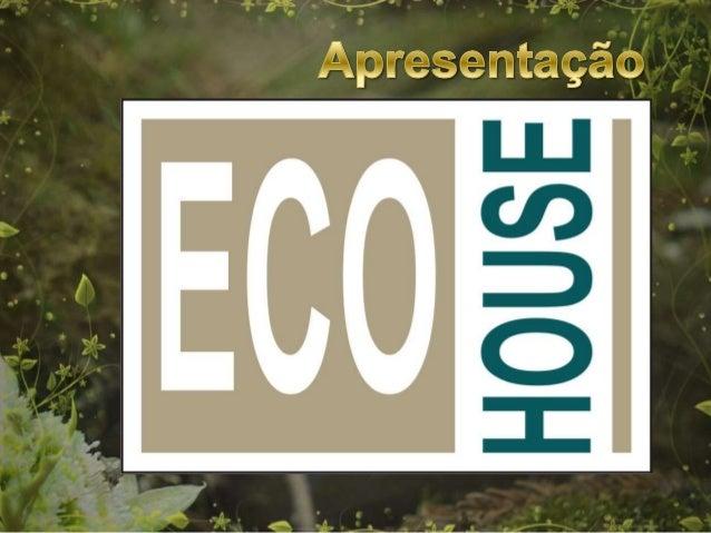 O ECO HOUSE é a 1ª Casa de Eventos a ser certificada pelo Processo                                           (Uso e Operaç...