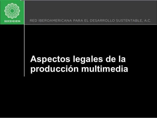Aspectos legales de la producción multimedia