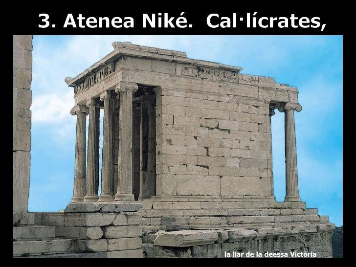 3. Atenea Niké.  Cal·lícrates,  la llar de la deessa Victòria