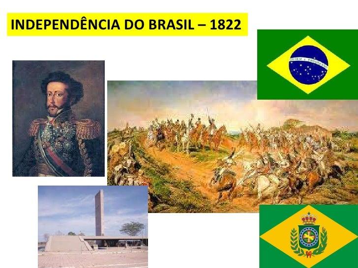 INDEPENDÊNCIA DO BRASIL – 1822