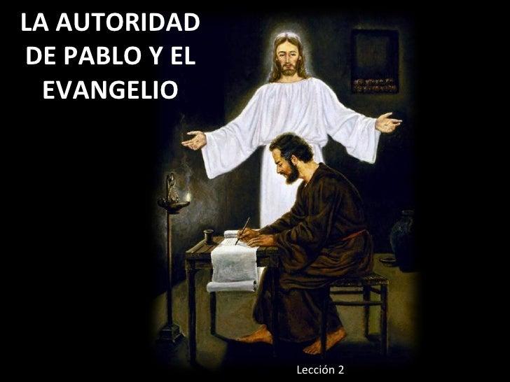 LA AUTORIDAD DE PABLO Y EL EVANGELIO Lección 2