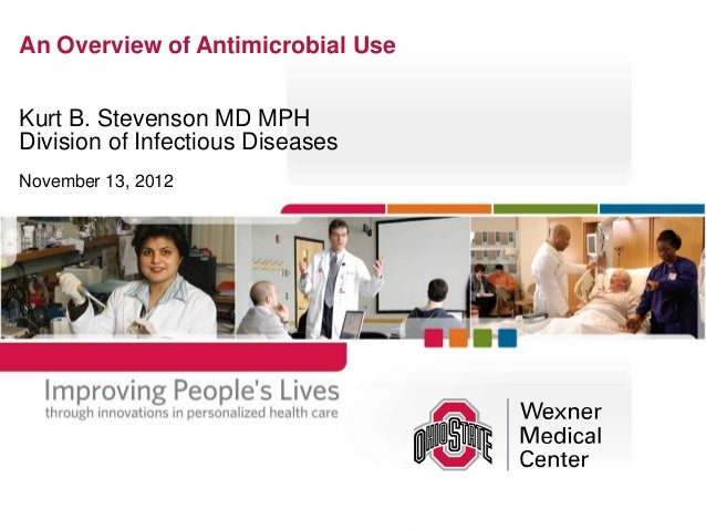 An Overview of Antimicrobial UseKurt B. Stevenson MD MPHDivision of Infectious DiseasesNovember 13, 2012