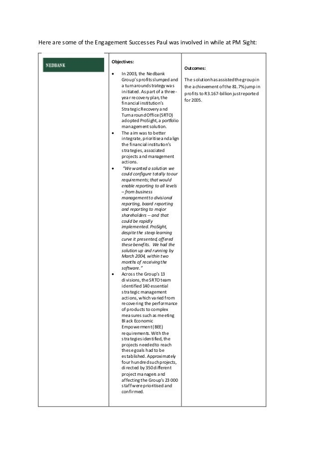 Here are some of the Engagement Successes Paul was involved in while at PM Sight: Objectives:  In 2003, the Nedbank Grou...