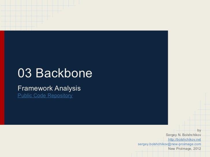 03 BackboneFramework AnalysisPublic Code Repository                                                               by      ...
