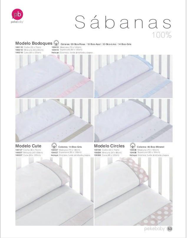 100% S á b a n a s Modelo Cute Colores: 14 Bco-Gris Coche (35 x 75cm) Minicuna (50 x 80cm) Cuna (60 x 120cm) 100137 100237...