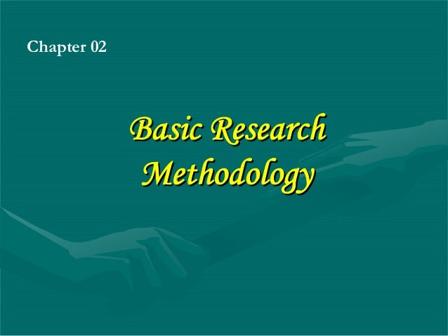 Chapter 02             Basic Research              Methodology