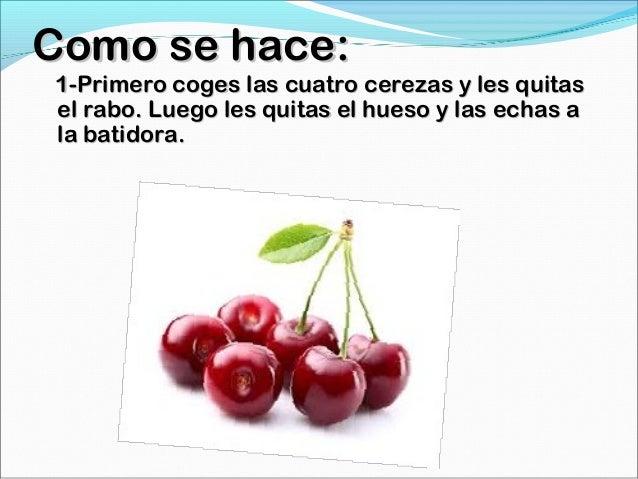 SEGUNDA PARTE: 2- Coges las cuatro fresas y les quitas la hierba, luego las cortas por el medio y las echas a la batidora.
