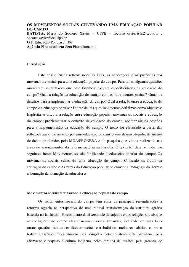 OS MOVIMENTOS SOCIAIS CULTIVANDO UMA EDUCAÇÃO POPULAR DO CAMPO BATISTA, Maria do Socorro Xavier – UFPB – socorro_xavier@hs...
