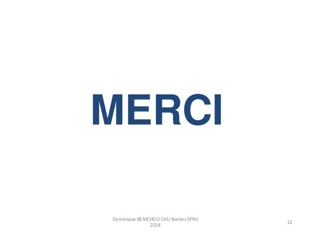 MERCI  Dominique BENICHOU CHU Nantes SFNV  2014  12