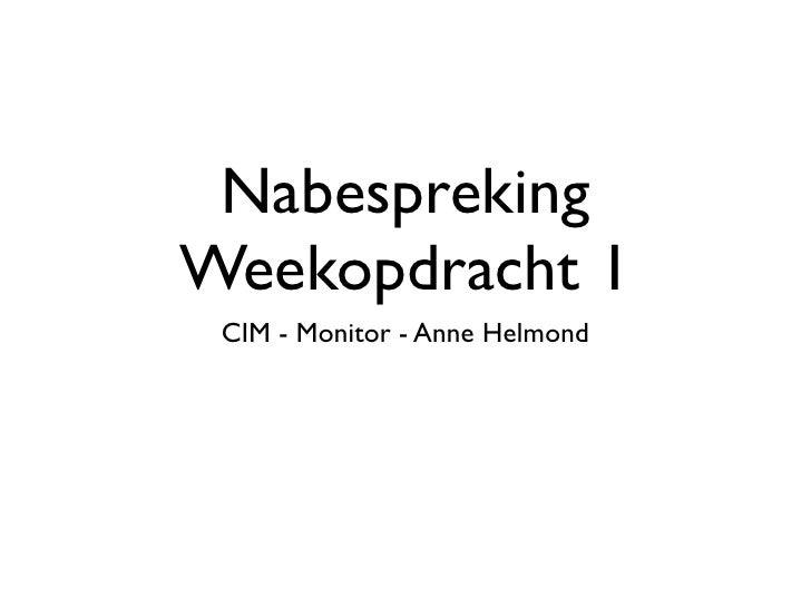 Nabespreking Weekopdracht 1  CIM - Monitor - Anne Helmond