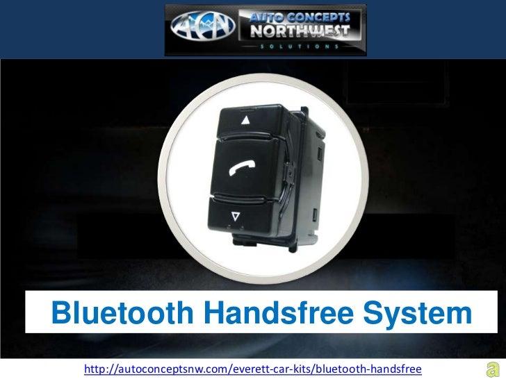 Bluetooth Handsfree System  http://autoconceptsnw.com/everett-car-kits/bluetooth-handsfree