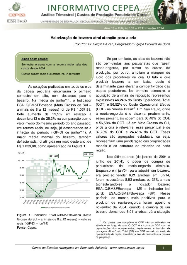 Centro de Estudos Avançados em Economia Aplicada - www.cepea.esalq.usp.br 1  Ainda nesta edição:  Semestre encerra com a t...