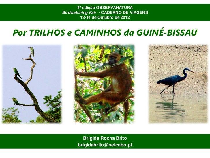 4ª edição OBSERVANATURA          Birdwatching Fair - CADERNO DE VIAGENS                  13-14 de Outubro de 2012Por TRILH...