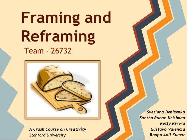 Framing andReframingTeam - 26732                                   Svetlana Denisenko                                Santh...
