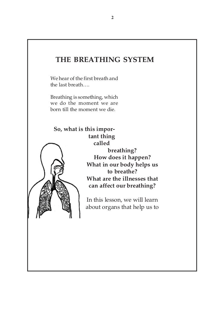 2  THE BREATHING SYSTEMWe hear of the first breath andthe last breath….Breathing is something, whichwe do the moment we ar...