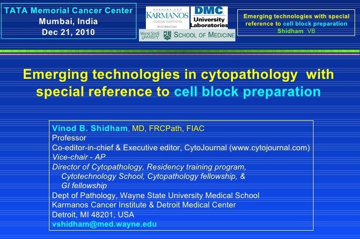 Vinod B. Shidham ,  MD, FRCPath, FIAC Professor Co-editor-in-chief & Executive editor, CytoJournal (www.cytojournal.co...