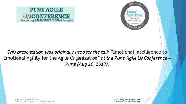Emotional Agility | Urmila Naidu | Pune Agile Unconference 2017 | Scale Up Consultants Slide 2
