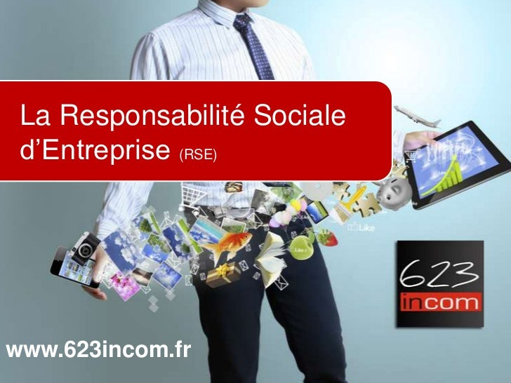 La Responsabilité Sociale d'Entreprise (RSE)www.623incom.fr