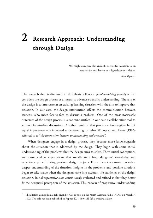 2         Research Approach: Understanding          through Design                                         We might compar...