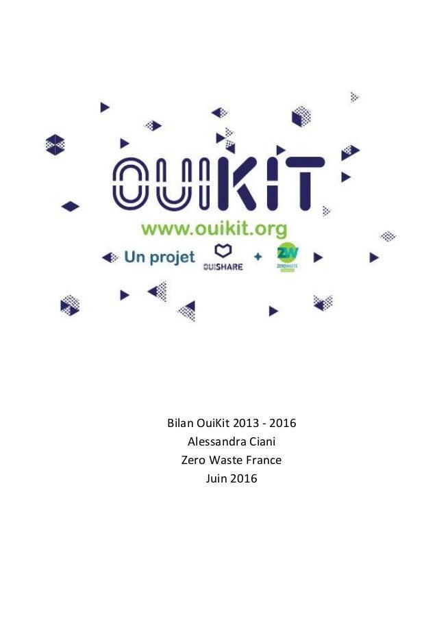 Bilan OuiKit 2013 - 2016 Alessandra Ciani Zero Waste France Juin 2016