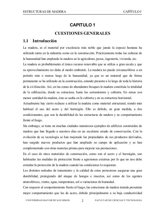 ESTRUCTURAS DE MADERA  CAPÍTULO I  CAPITULO 1 CUESTIONES GENERALES 1.1  Introducción  La madera, es el material por excele...