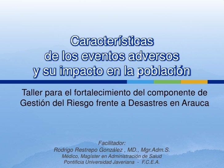 Facilitador:<br />Rodrigo Restrepo González , MD., Mgr.Adm.S.<br />Médico, Magíster en Administración de Salud<br />Pontif...