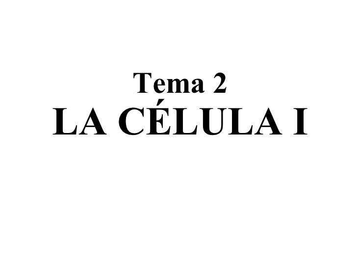 Tema 2 LA CÉLULA I