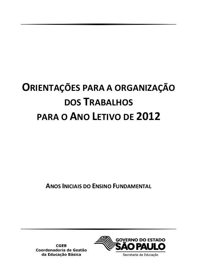 ORIENTAÇÕES PARA A ORGANIZAÇÃO DOS TRABALHOS PARA O ANO LETIVO DE 2012 ANOS INICIAIS DO ENSINO FUNDAMENTAL
