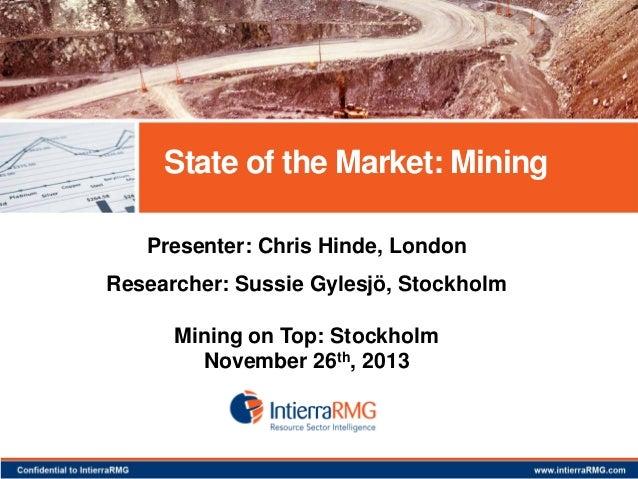 State of the Market: Mining Presenter: Chris Hinde, London Researcher: Sussie Gylesjö, Stockholm Mining on Top: Stockholm ...