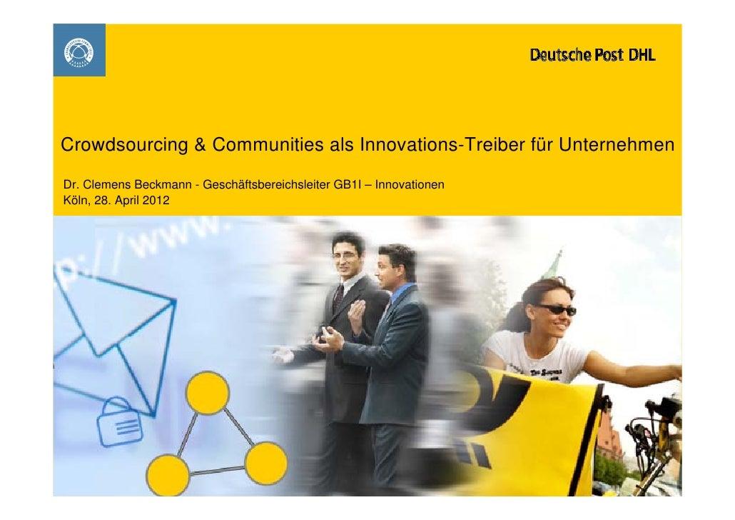 Crowdsourcing & Communities als Innovations-Treiber für UnternehmenDr. Clemens Beckmann - Geschäftsbereichsleiter GB1I – I...