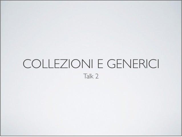 COLLEZIONI E GENERICI         Talk 2