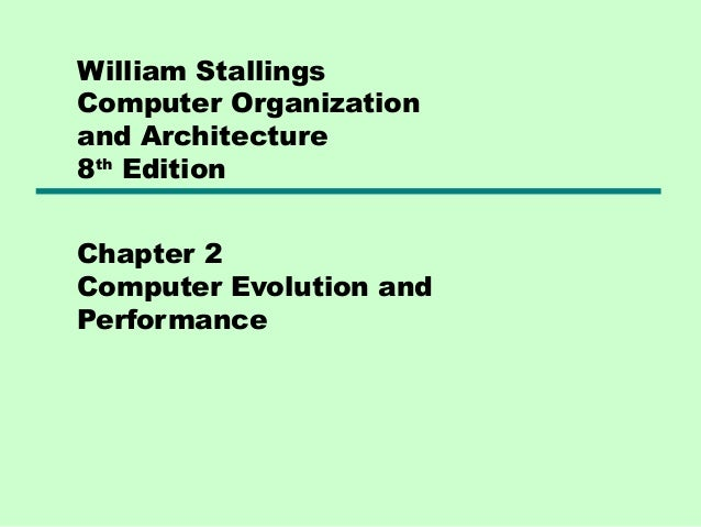 William StallingsComputer Organizationand Architecture8th EditionChapter 2Computer Evolution andPerformance