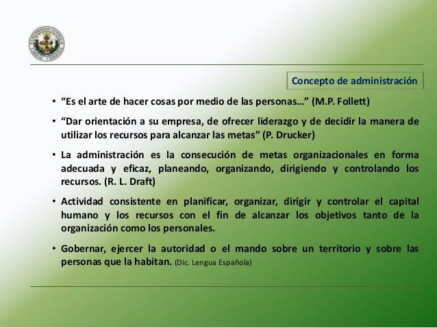 Conceptos de la administración Organización Entidad social que está orientada a una meta y que tiene una estructura intenc...