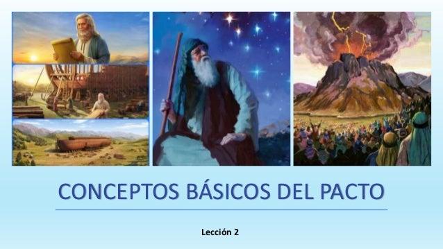 CONCEPTOS BÁSICOS DEL PACTO Lección 2