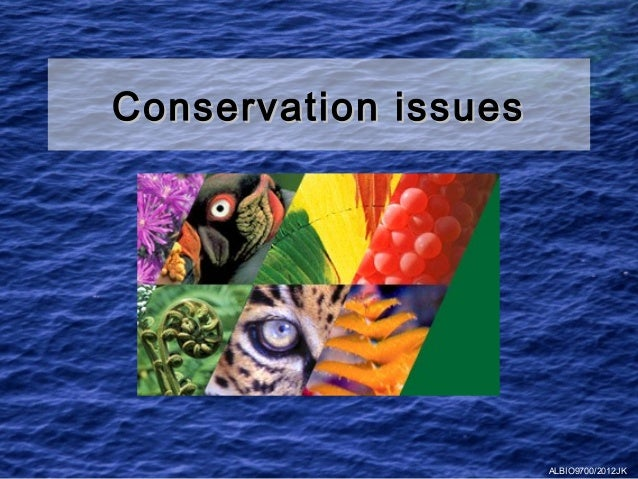 Conservation issues                      ALBIO9700/2012JK