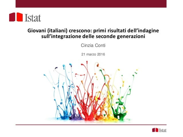 Indaginesullesecondegenerazioni2015 Giovani (italiani) crescono: primi risultati dell'indagine sull'integrazione delle sec...