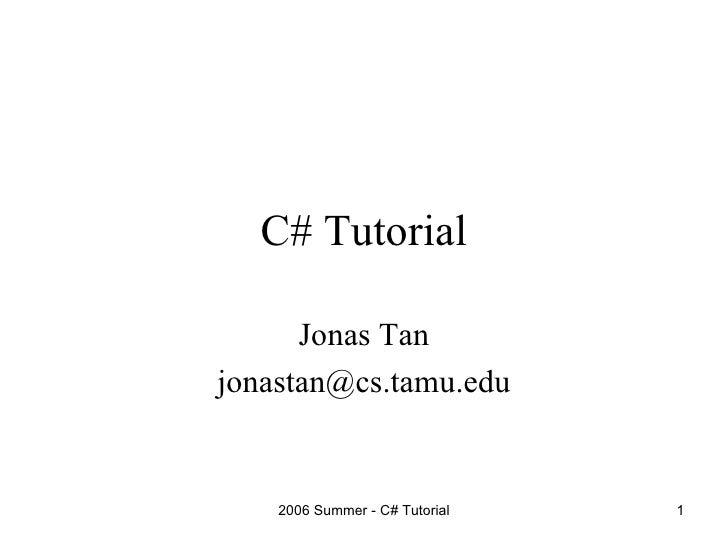 C# Tutorial Jonas Tan [email_address]