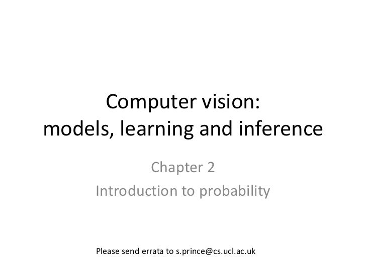 Computer vision:models, learning and inference             Chapter 2     Introduction to probability     Please send errat...