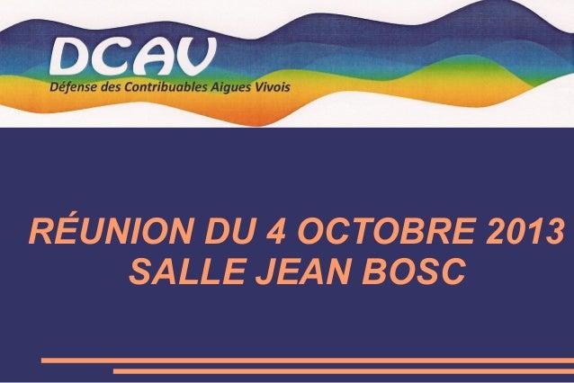 RÉUNION DU 4 OCTOBRE 2013 SALLE JEAN BOSC