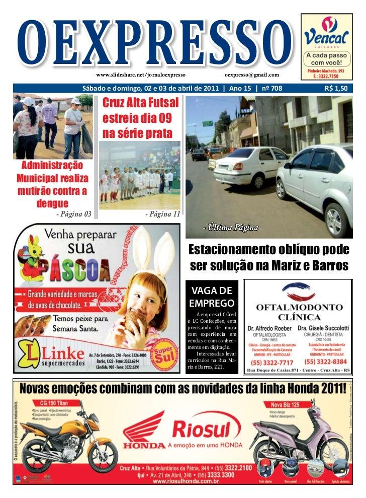 OEXPRESSO              www.slideshare.net/jornaloexpresso                 Sábado e domingo, 02 e 03 de abril de 2011 | Ano...