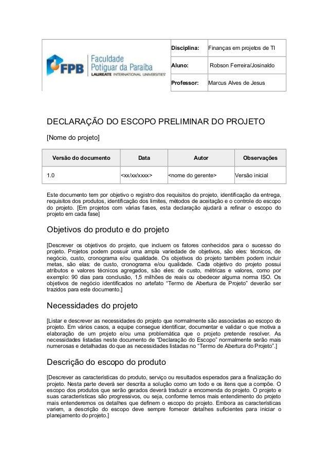 Disciplina:    Finanças em projetos de TI                                                  Aluno:           Robson Ferreir...
