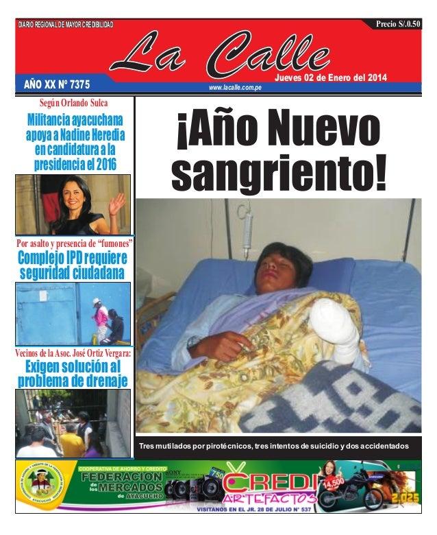 Precio S/.0.50  DIARIO REGIONAL DE MAYOR CREDIBILIDAD  AÑO XX Nº 7375  La Calle  Jueves 02 de Enero del 2014  www.lacalle....