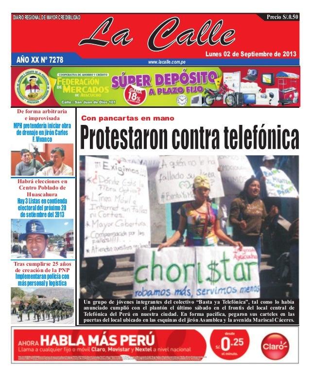 La Calle DIARIOREGIONALDEMAYORCREDIBILIDAD Lunes 02 de Septiembre de 2013 www.lacalle.com.pe Precio S/.0.50 Con pancartas ...