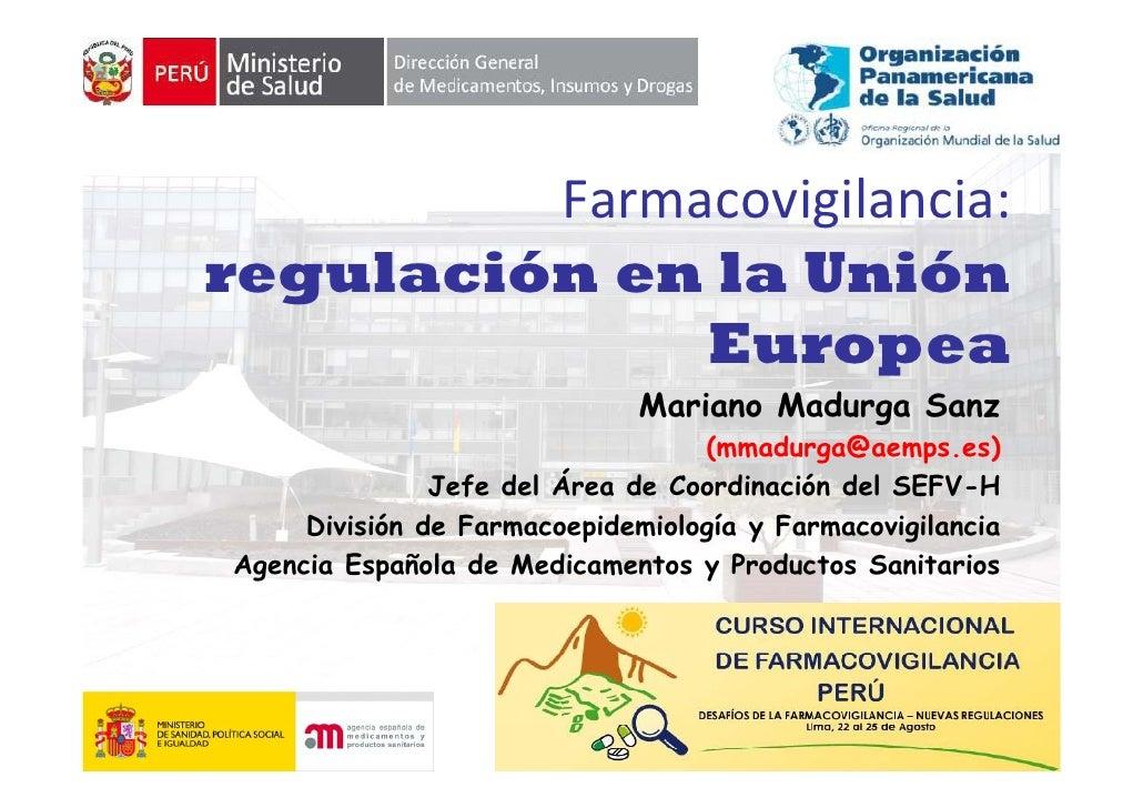 Farmacovigilancia:                  gregulación en la Unión              Europea                               Mariano ...