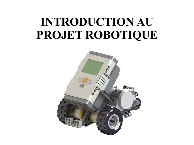 INTRODUCTION AU  PROJET ROBOTIQUE