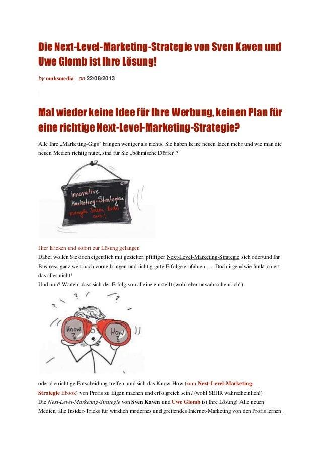Die Next-Level-Marketing-Strategie von Sven Kaven und Uwe Glomb ist Ihre Lösung! by muksmedia | on 22/08/2013 Mal wieder k...