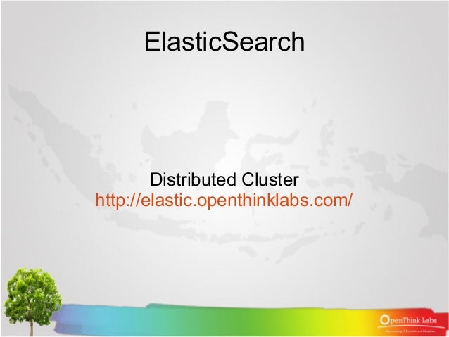 ElasticSearch Distributed Cluster http://elastic.openthinklabs.com/