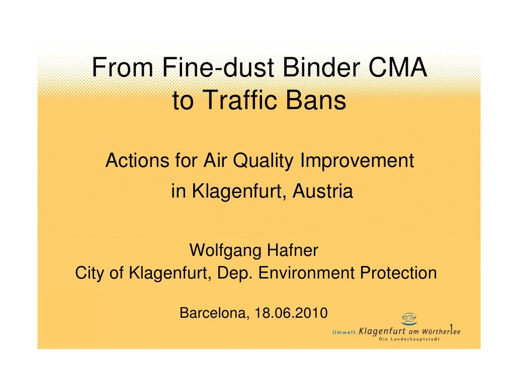 From Fine-dust Binder CMA         to Traffic Bans     Actions for Air Quality Improvement             in Klagenfurt, Austr...
